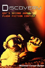Discovery: QSF's Second Annual Flash Fiction Contest (QSF Flash Fiction Book 1) - Astrid Amara, Carole Cummings, Aidee Ladnier, Ofelia Grand, Jenn Burke, Bey Deckard, Angel Martinez, J. Scott Coatsworth