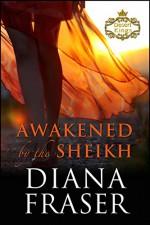 Awakened by the Sheikh (Desert Kings Book 3) - Diana Fraser