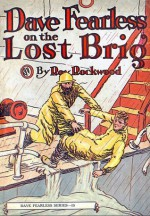 Dave Fearless on the Lost Brig or, Abandoned in the Big Hurricane - Roy Rockwood