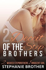 Deceit of the Stepbrothers - Stephanie Brother