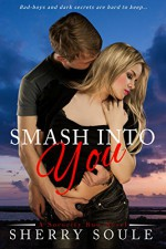 SMASH INTO YOU: New Adult Romance (Sorority Row Book 1) - Sherry Soule