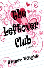 The Leftover Club - Ginger Voight
