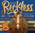 Sergeant Reckless: The True Story of the Little Horse Who Became a Hero - Patricia McCormick, Iacopo Bruno