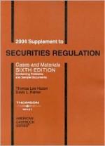 2004 Supplement to Securities Regulation (Supplement) - Thomas Lee Hazen, David L. Ratner