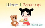 When I grow up : Design & Graphic Jobs: Future Careers for Kids - Claire, Naomi