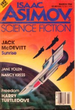 Isaac Asimov's Science Fiction Magazine, March 1988, Vol. 12 No. 3 - Ursula K. Le Guin, Jane Yolen, Gardner R. Dozois, Harry Turtledove, Norman Spinrad, Nancy Kress, Vonda N. McIntyre, M. Shayne Bell, Thomas Wylde, Phillip C. Jennings, Hank Jankus, Gary P. Freeman, Jack McDevitt, Isaac Asimov, Stanislaw Fernandez, Anthony Bari