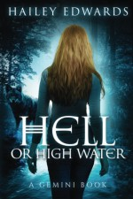 Hell or High Water (Gemini) (Volume 3) - Hailey Edwards