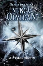 Nunca olvidan (FICCIÓN YA) (Spanish Edition) - Alexandra Bracken, Manuel Manzano