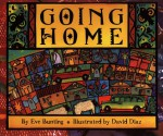 Going Home - Eve Bunting, David Diaz