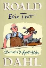 Esio Trot - Quentin Blake, Roald Dahl