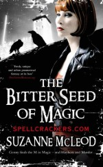 The Bitter Seed of Magic - Suzanne McLeod