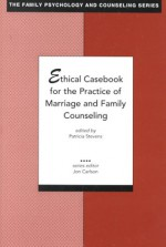 Ethical Casebook for the Practice of Marriage and Family Counseling - Patricia Stevens