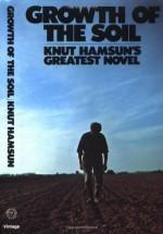 Growth of the Soil - Knut Hamsun