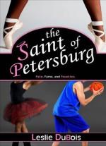 The Saint of Petersburg (Dancing Dream #3) - Leslie DuBois