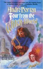 Four from the Witch World - Andre Norton, Elizabeth Boyer, C.J. Cherryh, Meredith Ann Pierce, Judith Tarr