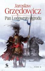 Pan lodowego ogrodu. Tom 2 (Polska wersja jezykowa) - Jarosław Grzędowicz