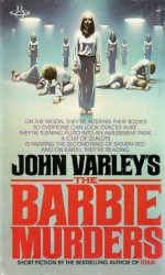 The Barbie Murders - John Varley