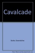 Cavalcade - Gwendoline Butler