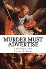 Murder Must Advertise. A Detective Story. - Dorothy Leigh Sayers