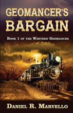 Geomancer's Bargain (The Western Geomancer Book 1) - Daniel R. Marvello