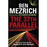 The 37th Parallel: The Secret Truth Behind America's UFO Highway - BEN MEZRICH