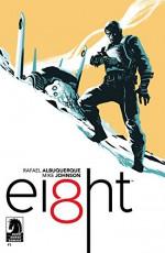 EI8HT #1 - Mike Johnson, Rafael Albuquerque, Rafael Albuquerque