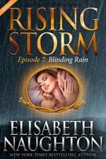 Blinding Rain, Season 2, Episode 7 - Elisabeth Naughton, Julie Kenner, Dee Davis