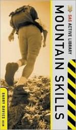 Sas Active Library Mountain Skills (SAS Active Library) (SAS Active Library) - Barry Davies