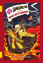 My Little Pony: Daring Do and the Marked Thief of Marapore (The Daring Do Adventure Collection) - G.M. Berrow, Robert A. Yearling