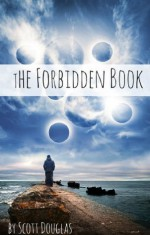 The Forbidden Book (Book One) - Scott Douglas