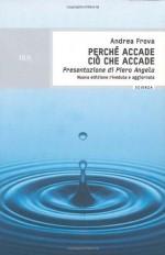 Perch? accade ci? che accade (Scienza) (Italian Edition) - Andrea Frova