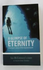 A Glimpse of Eternity - Ian McCormack as told by Jenny Sharkey