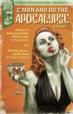 C'mon And Do The Apocalypse Volume 1 - Brian Panowich