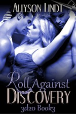 Roll Against Discovery (3d20 Book 3): A #GeekLove Ménage Romance - Allyson Lindt