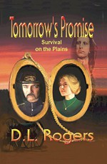 Tomorrow's Promise: Survival on the Plains (The White Oaks Series Book 2) - D.L. Rogers