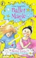 Ballet Magic 1 - Harriet Castor