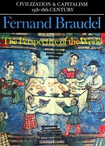 The Perspective of the World - Fernand Braudel, Siân Reynolds