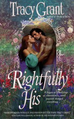 Rightfully His - Tracy Grant