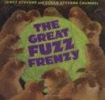 The Great Fuzz Frenzy - Janet Stevens, Susan Stevens Crummel