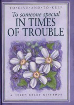 To Someone Special In Times Of Trouble (To Give And To Keep) (To Give And To Keep) - Helen Exley, Helen Exley Giftbooks
