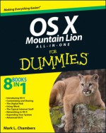 OS X Mountain Lion All-in-One For Dummies (For Dummies (Computer/Tech)) - Mark L. Chambers