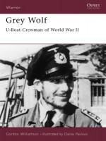 Grey Wolf: U-Boat Crewman of World War II - Gordon Williamson, Darko Pavlović