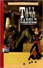 Tall in the Saddle (New Exploits, #4) - Barbara Johnson, Karin Kallmaker, Therese Szymanski, Julia Watts