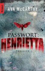Passwort: Henrietta: Thriller (Knaur HC) (German Edition) - Ava McCarthy, Karl-Heinz Ebnet