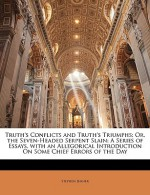 Truth's Conflicts and Truth's Triumphs; Or, the Seven-Headed Serpent Slain: A Series of Essays, with an Allegorical Introduction on Some Chief Errors - Stephen Jenner