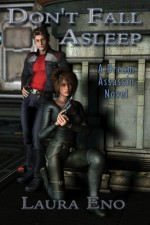 Don't Fall Asleep: A Dream Assassin Novel - Laura Eno