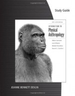 Study Guide for Jurmain/Kilgore/Trevathan/Ciochon's Introduction to Physical Anthropology 2011-2012 Edition, 13th - Robert Jurmain, Lynn Kilgore, Wenda Trevathan, Russell L Ciochon