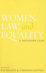 Women, Law, and Equality: A Discussion Guide - Kim Brooks, Carissima Mathen