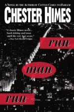 Run Man Run - Chester Himes