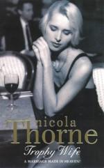 Trophy Wife - Nicola Thorne